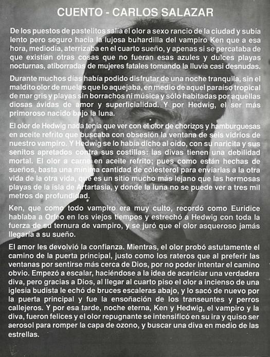 Cuento de Carlos Salazar para Breve Jardín Bogotano, curaduría de Jose Hernán Aguilar para Gaula (agosto,1991) en la que participaron con obra y un cuento muy breve: Danilo Dueñas, Victor Laignelet, Jaime Iregui, Carlos Salas, Carlos Salazar y Fernando Uhía.